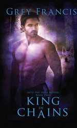 King in Chains by Grey Francis