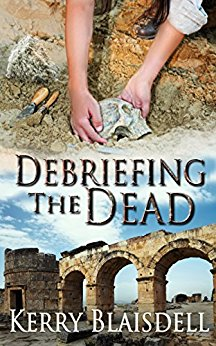 Debriefing the Dead by Kerry Blaisdell cover
