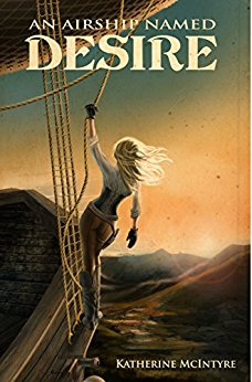 An Airship Named Desire (Take to the Skies 1) by Katherine McIntyre cover