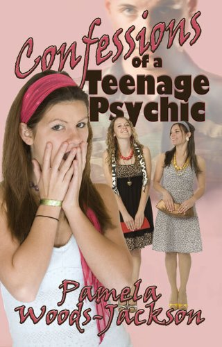 Confessions of a Teenage Psychic by Pamela Woods-Jackson cover