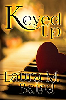 Keyed Up by Laura M. Baird cover
