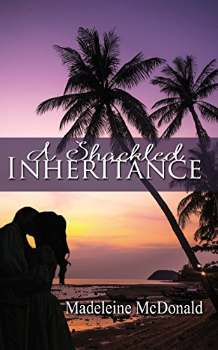 A Shackled Inheritance by Madeleine McDonald cover