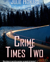 AUTHOR Julie Howard – Crime Times Two