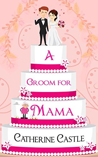 A Groom for Mama by Catherine Castle cover