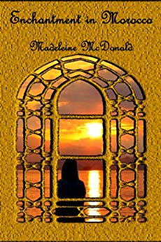 Enchantment in Morocco by Madeleine McDonald cover