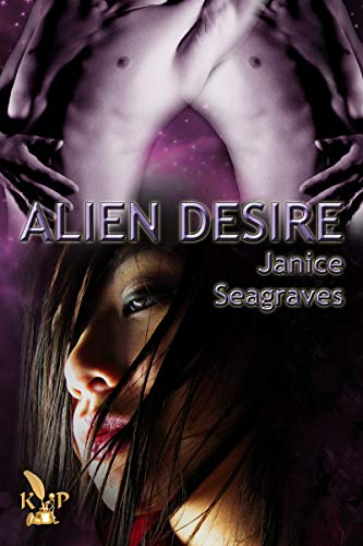 Cover - Alien Desire (Chronicles of Arcon Book 2) by Janice Seagraves