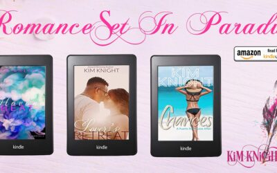 Summer Reads For You! Romance Set in Paradise by Kim Knight
