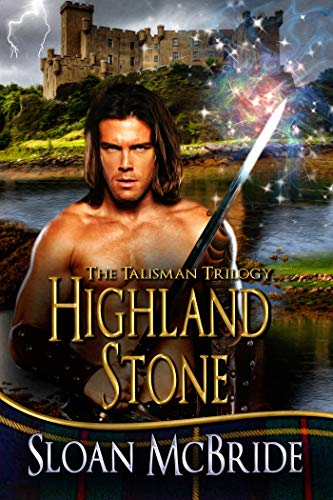 Cover - Highland Stone (The Talisman Trilogy Book 1) by Sloan McBride