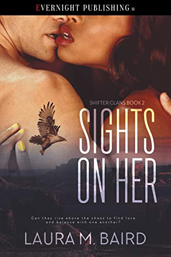 Cover - Sights on Her (Shifter Clans Book 2) by Laura M. Baird