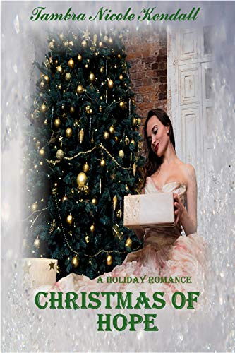 Cover: Christmas of Hope : A Holiday Romance by Tambra Nicole Kendall
