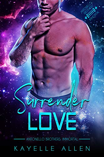 Cover - Surrender Love (Antonello Brothers: Immortal Book 1) by Kayelle Allen