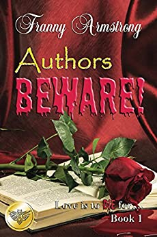 Cover - Authors Beware (Love Is To DIE For... Book 1) by Franny Armstrong