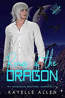 Cover - Ring of the Dragon (Antonello Brothers: Immortal Book 2) by Kayelle Allen
