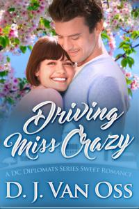 Driving Miss Crazy by D. J.Van Oss
