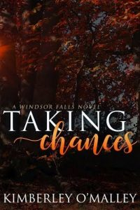 Taking Chances by Kimberley O'Malley