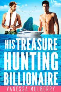 His Treasure Hunting Billionaire by Vanessa Mulberry