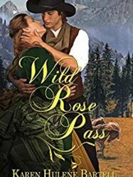 Wild Rose Pass by Karen Hulene Bartell