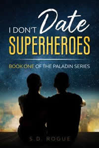 I Don't Date Superheroes by S.D Rogue
