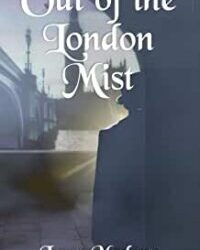 Out of the London Mist by Lyssa Medana