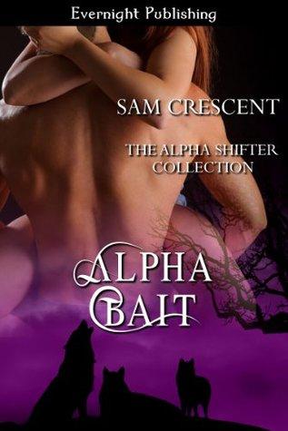 Alpha Bait by Sam Crescent
